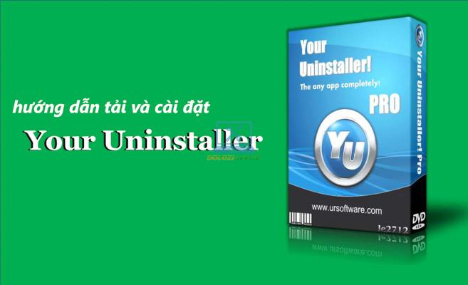 Hướng dẫn cài đặt phần mềm Your Uninstaller 7.5 Full Crack